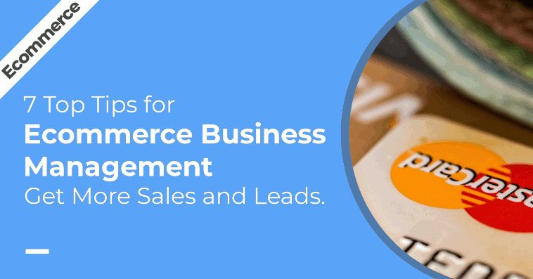 7 Top Internet Marketing Tips for Ecommerce Business Management