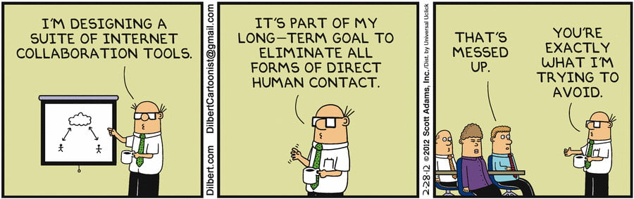 Dilbert comic: Eliminate all forms of Contact