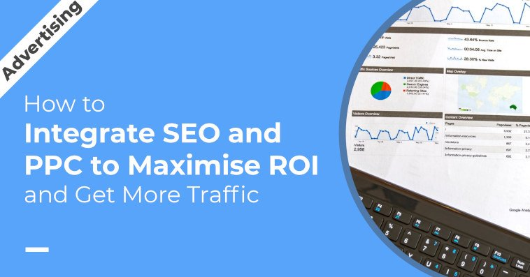 How to Integrate SEO and PPC to Maximise Return on Investment